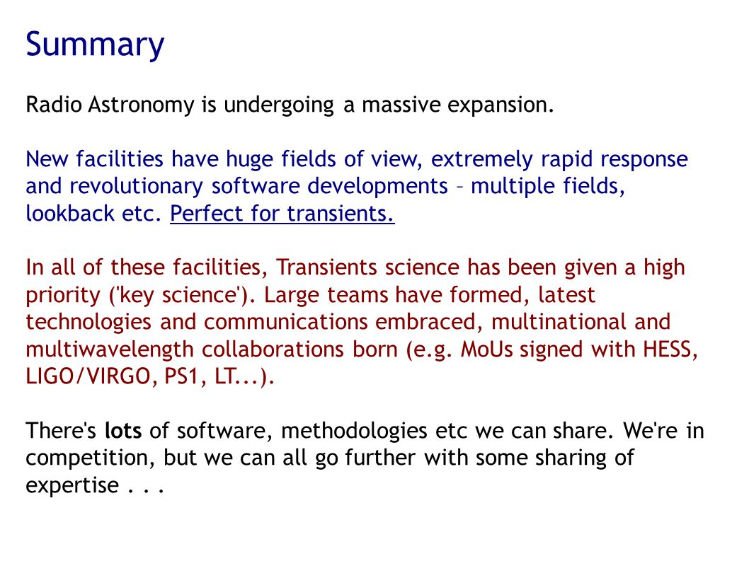 Summary Radio Astronomy is undergoing a massive expansion.