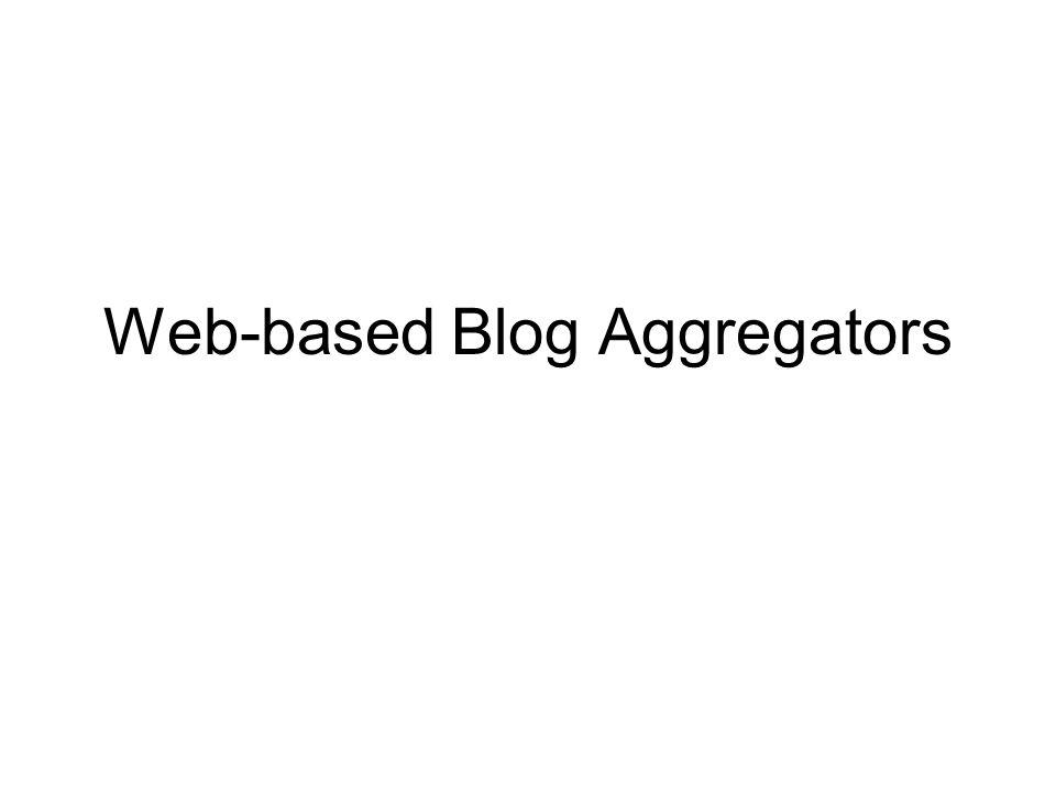 Web-based Blog Aggregators