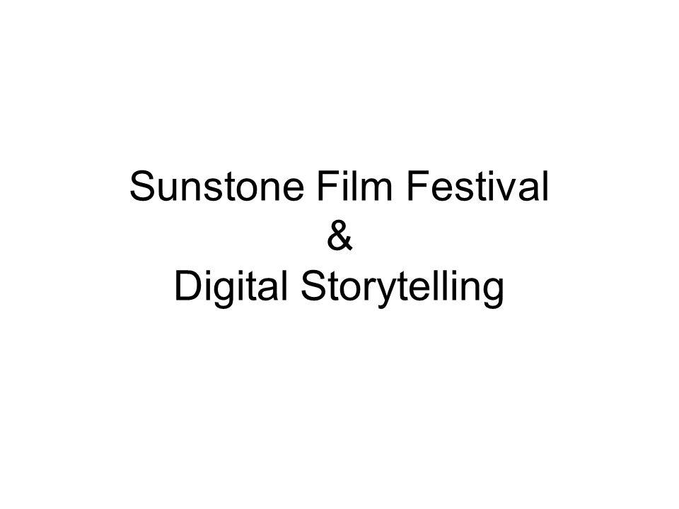 Sunstone Film Festival & Digital Storytelling