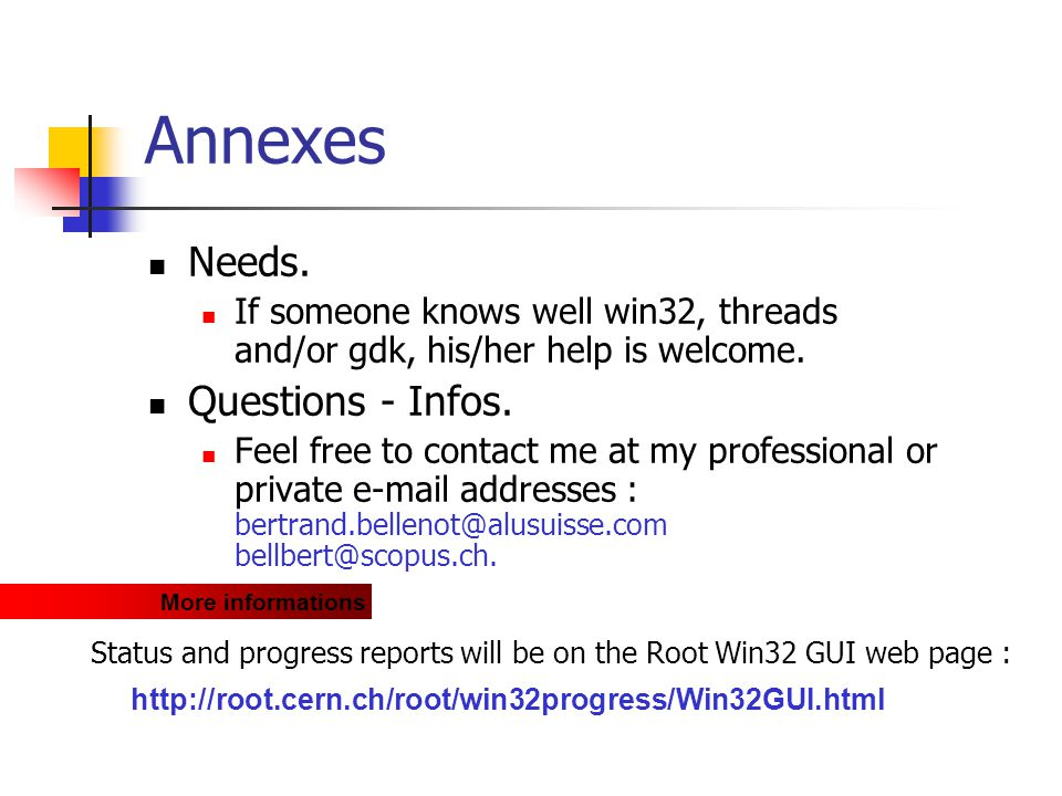 Annexes Needs. If someone knows well win32, threads and/or gdk, his/her help is welcome.