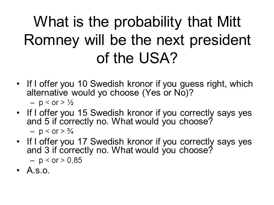Prior probability In this way you can decide your prior probability.