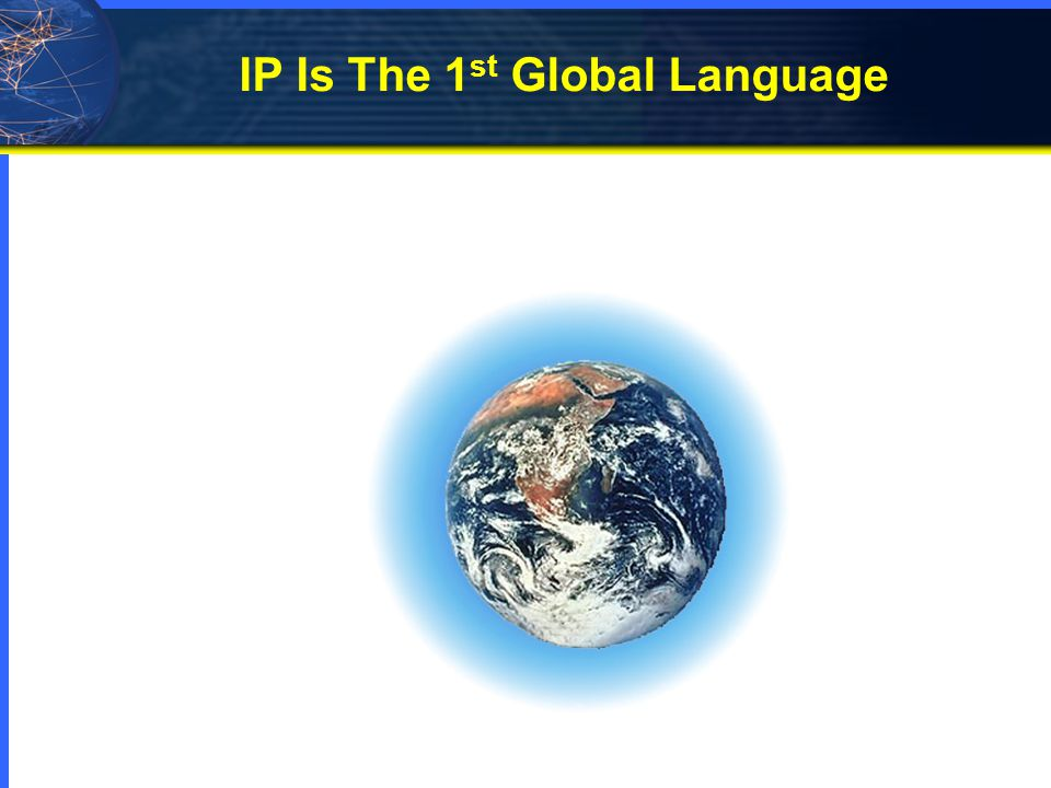 IP Is The 1 st Global Language
