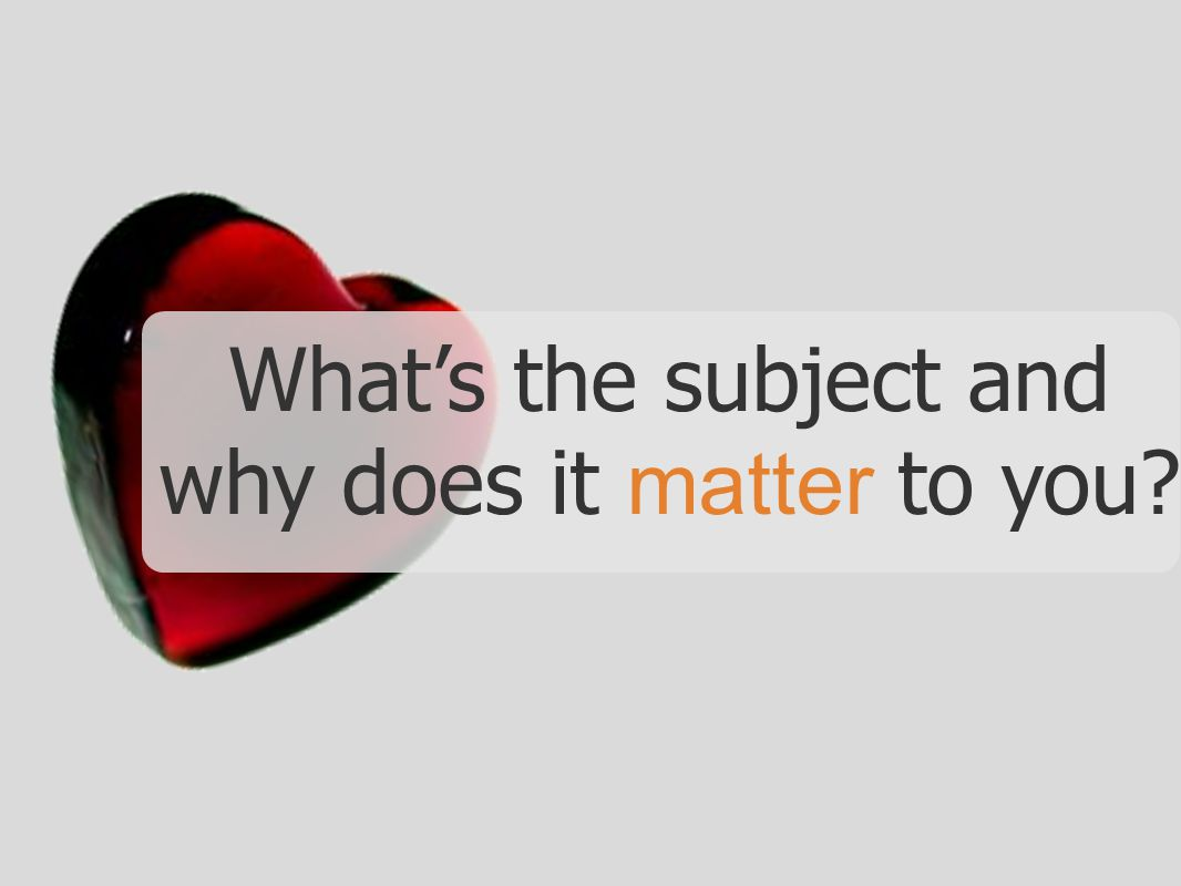 What's the subject and why does it matter to you?