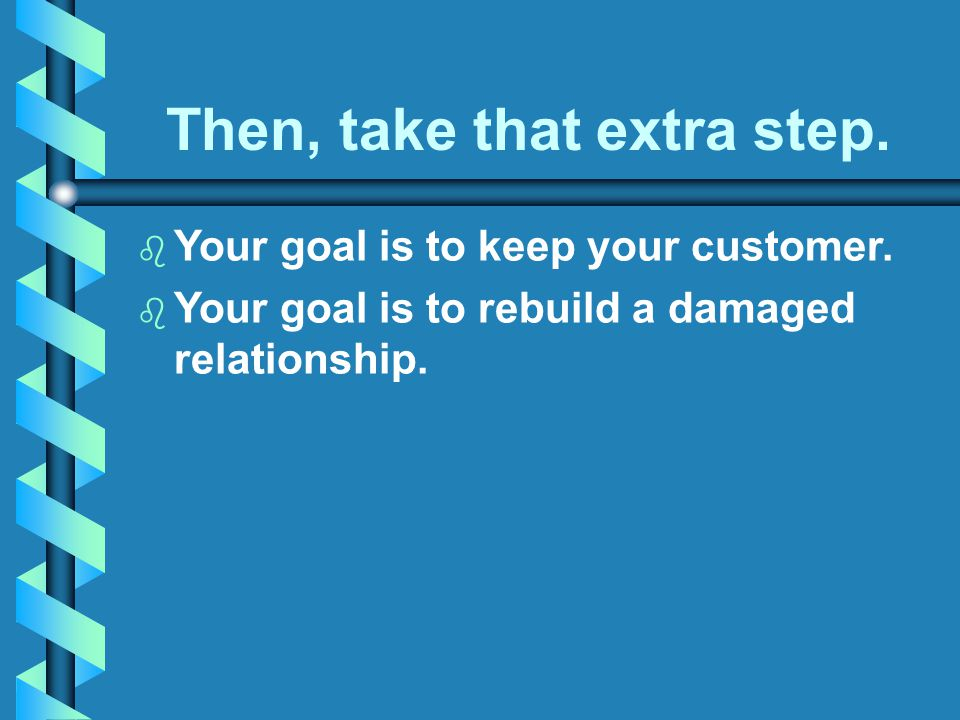 b Step 3 - SOLVE - Find and Implement Solutions Involve your customer.