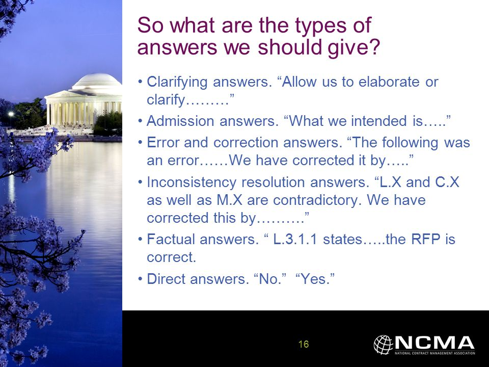 16 16 So what are the types of answers we should give.