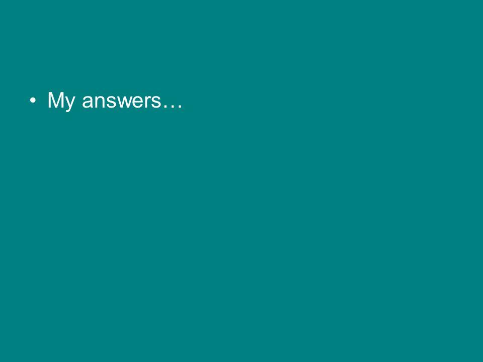 My answers…