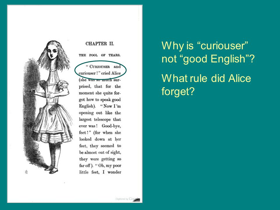 """Why is """"curiouser"""" not """"good English""""? What rule did Alice forget?"""
