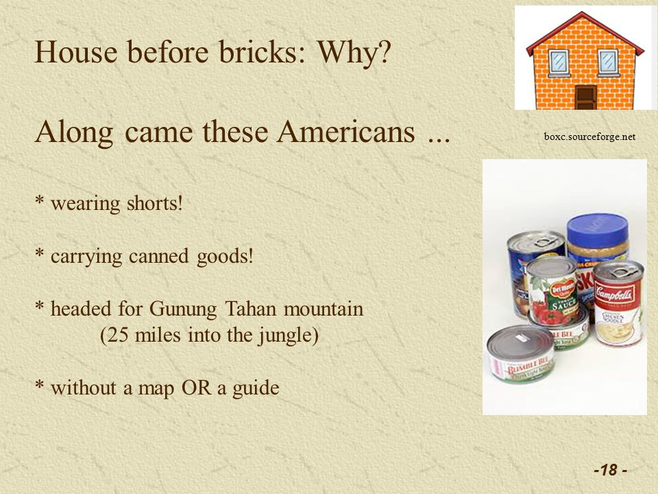 -18 - House before bricks: Why. Along came these Americans...