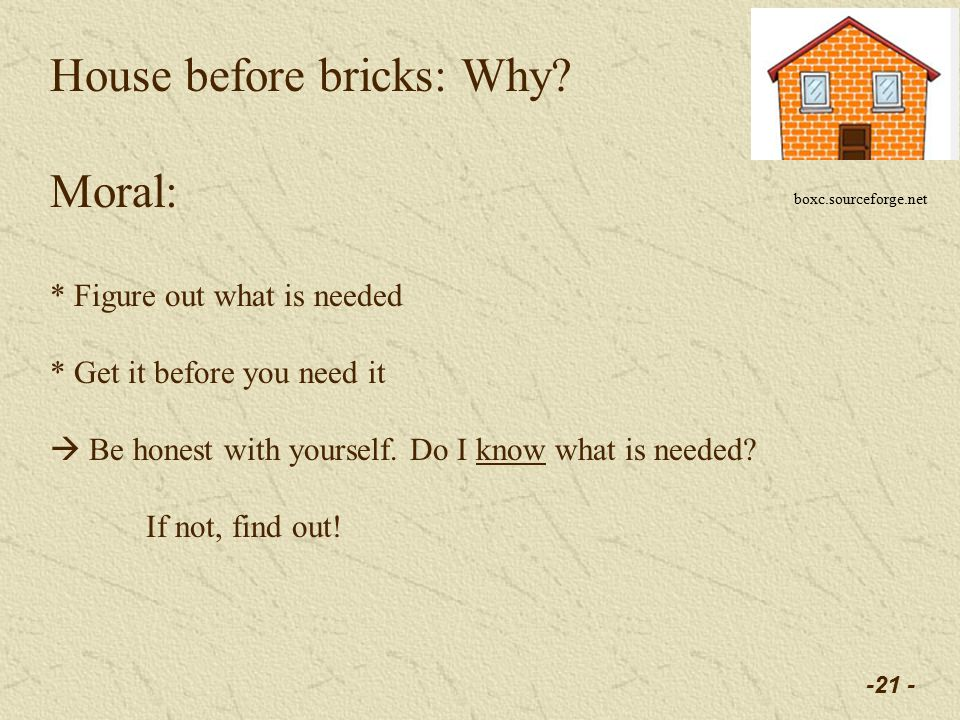 -21 - House before bricks: Why.