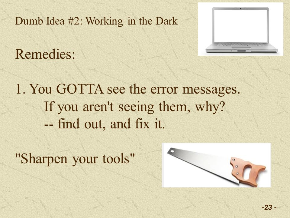 -23 - Dumb Idea #2: Working in the Dark Remedies: 1.
