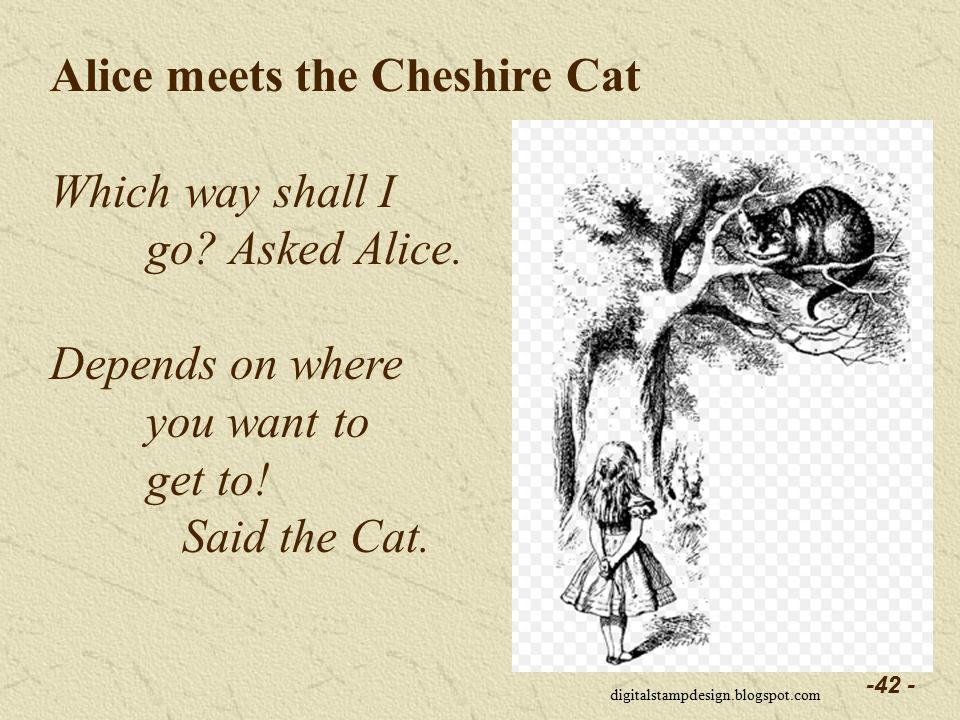 -42 - Alice meets the Cheshire Cat Which way shall I go.
