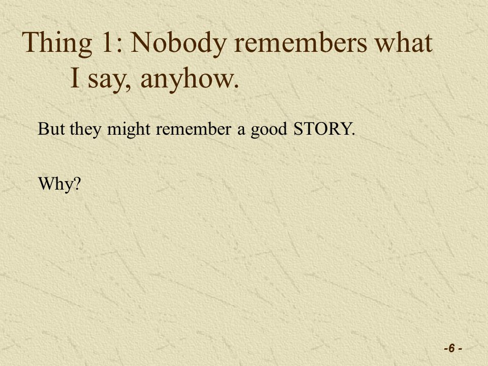 -7 - Thing 1: Nobody remembers what I say, anyhow.
