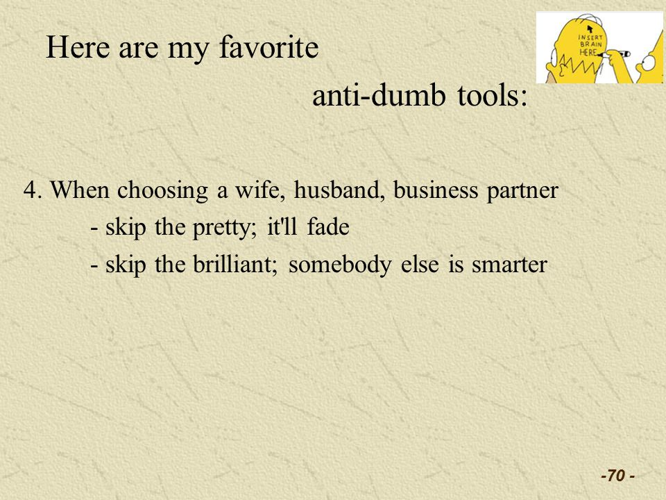 -70 - Here are my favorite anti-dumb tools: 4.