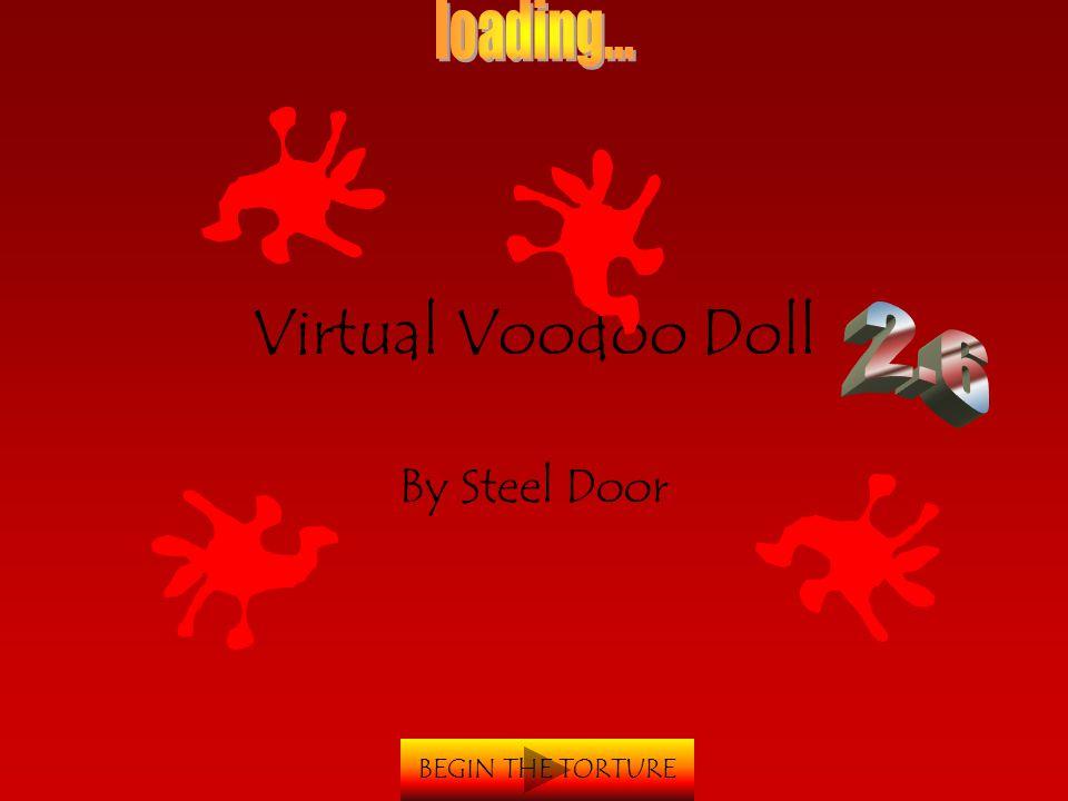 Virtual Voodoo Doll By Steel Door BEGIN THE TORTURE