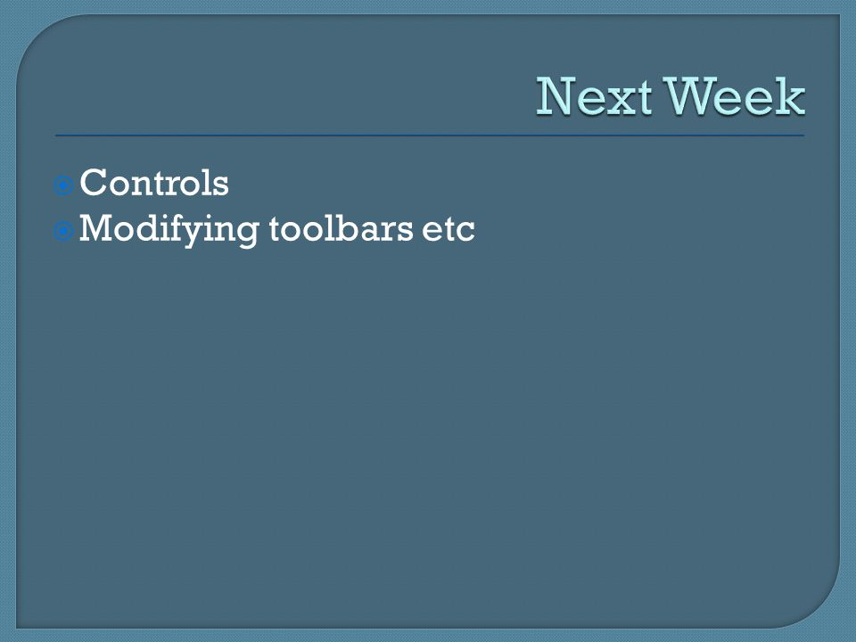  Controls  Modifying toolbars etc
