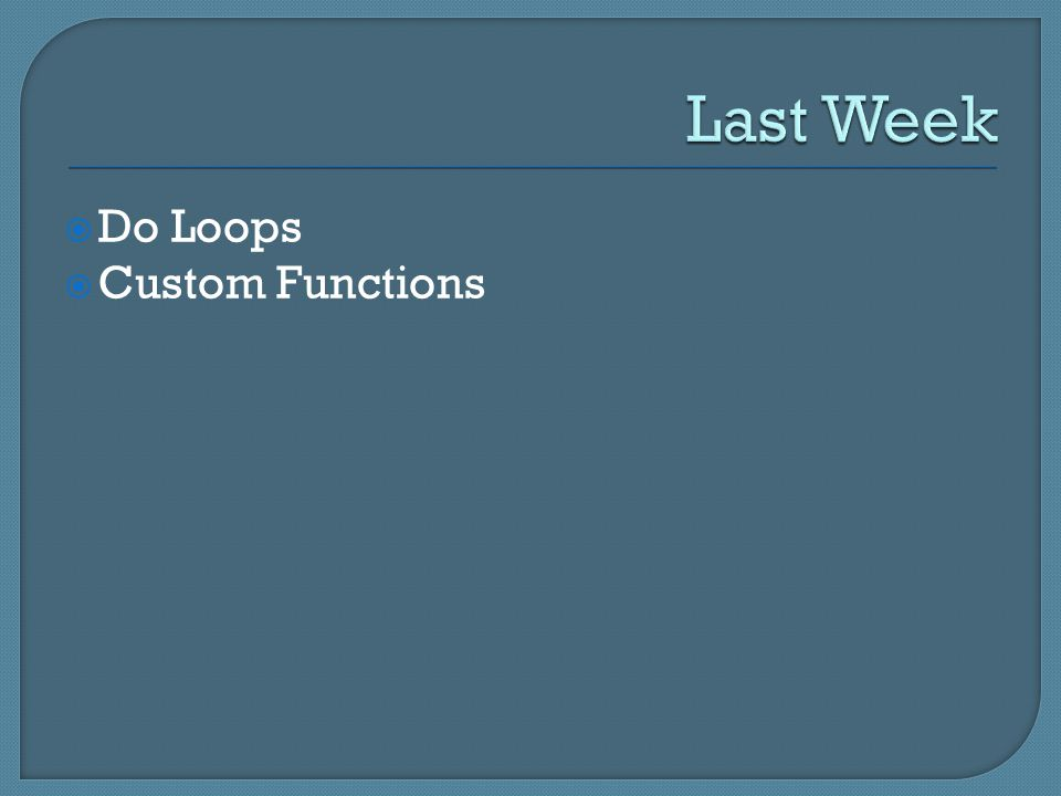  Do Loops  Custom Functions