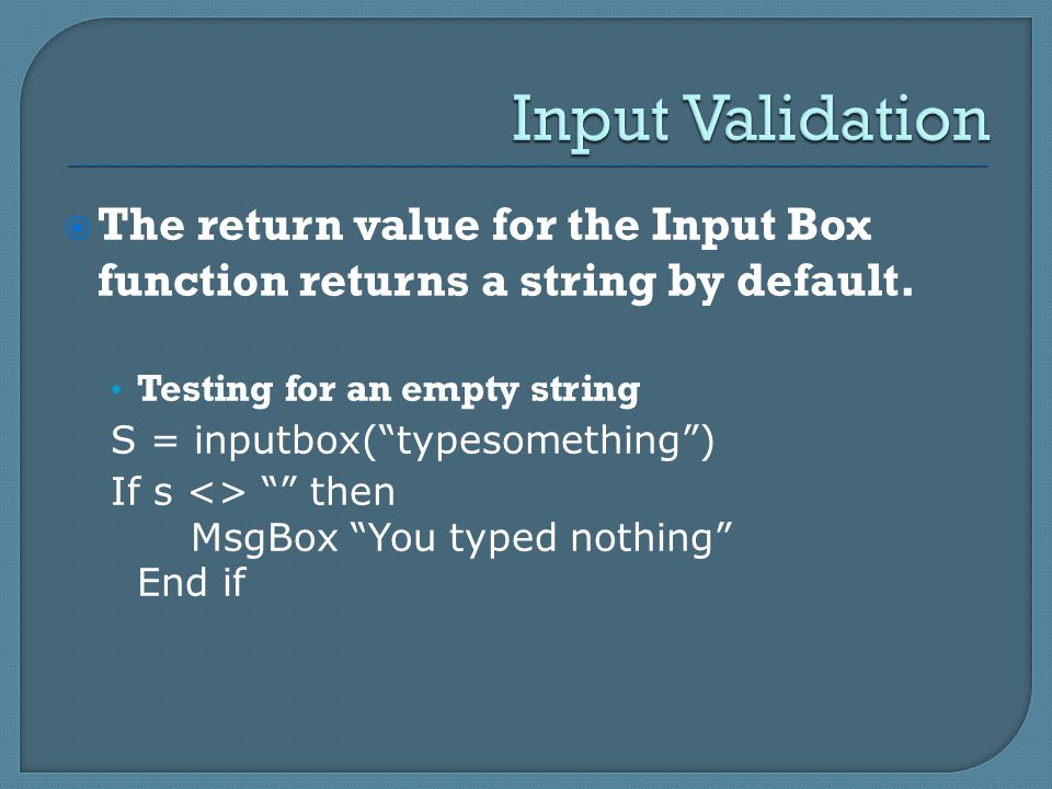  The return value for the Input Box function returns a string by default.