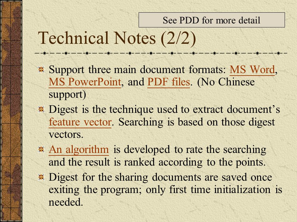 Technical Notes (2/2) Support three main document formats: MS Word, MS PowerPoint, and PDF files.
