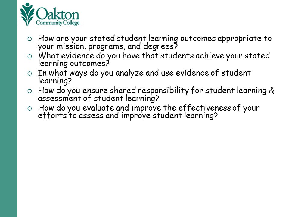  How are your stated student learning outcomes appropriate to your mission, programs, and degrees?  What evidence do you have that students achieve