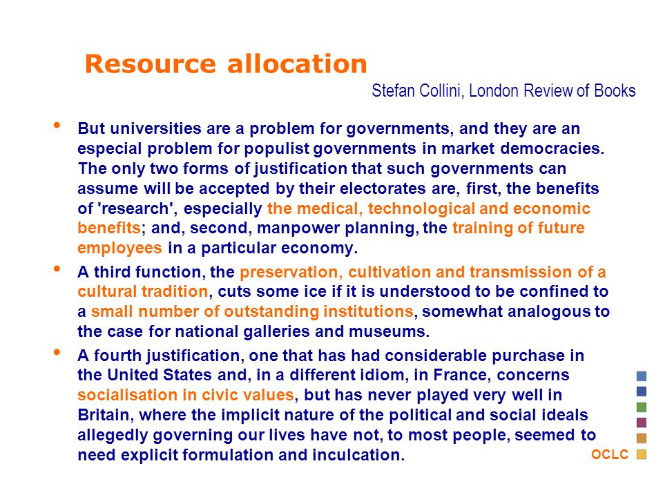 OCLC Resource allocation But universities are a problem for governments, and they are an especial problem for populist governments in market democracies.