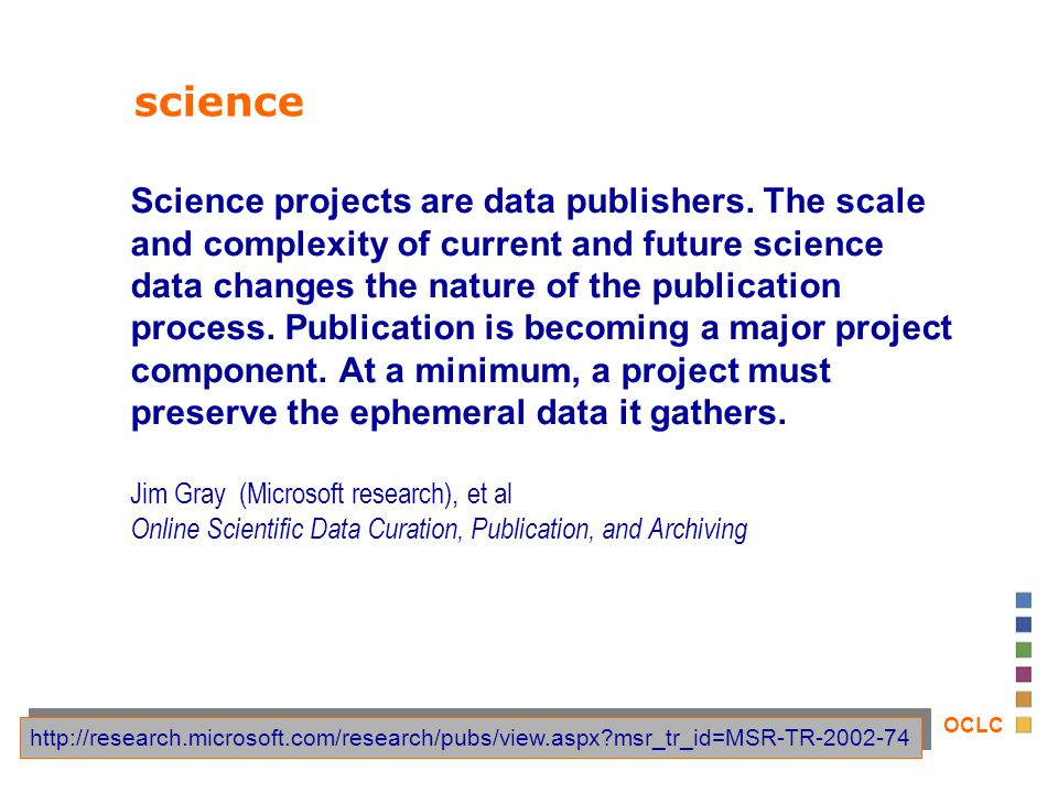 OCLC science Science projects are data publishers.