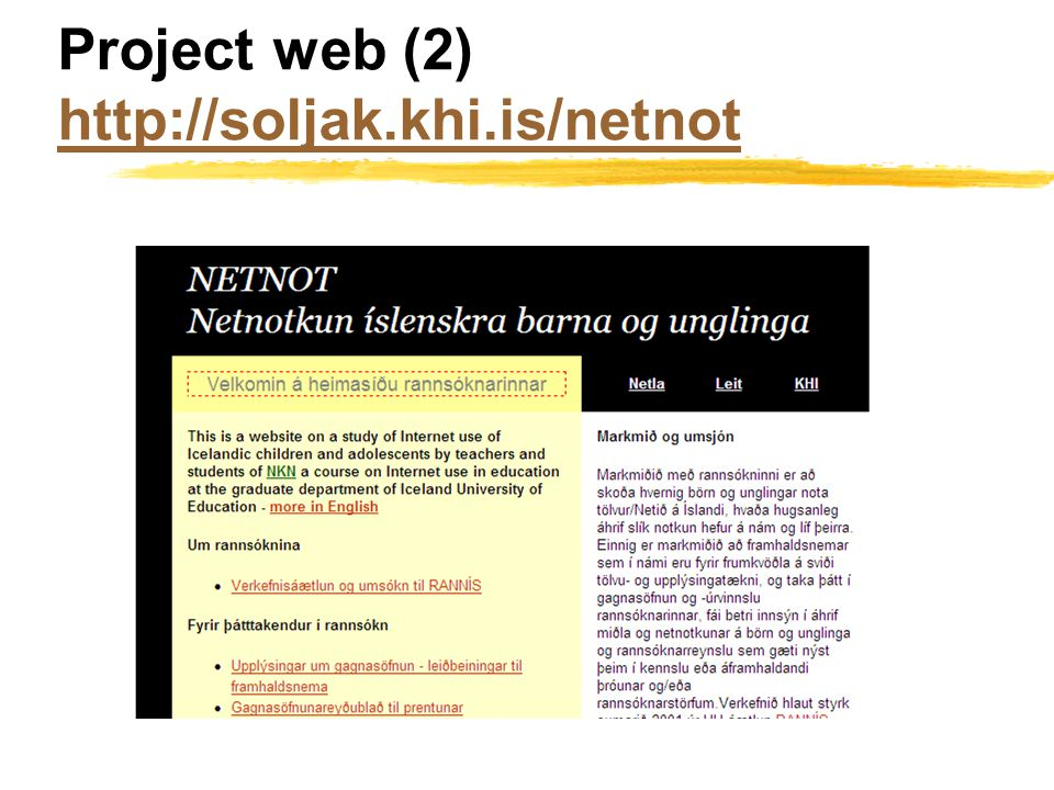 Project web (2) http://soljak.khi.is/netnot http://soljak.khi.is/netnot