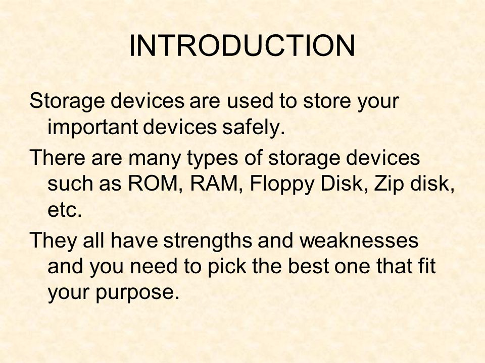INTRODUCTION Storage devices are used to store your important devices safely.