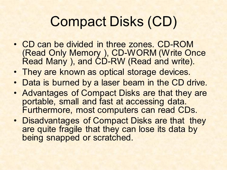 Compact Disks (CD) CD can be divided in three zones.
