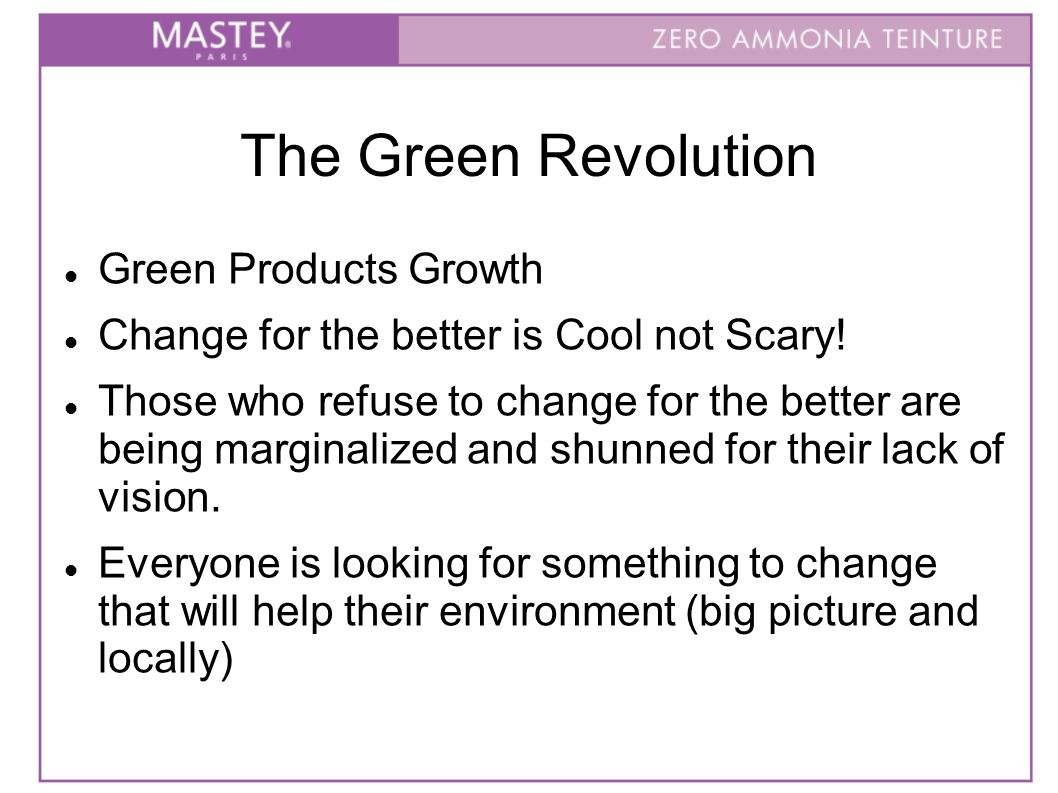 The Green Revolution Green Products Growth Change for the better is Cool not Scary.