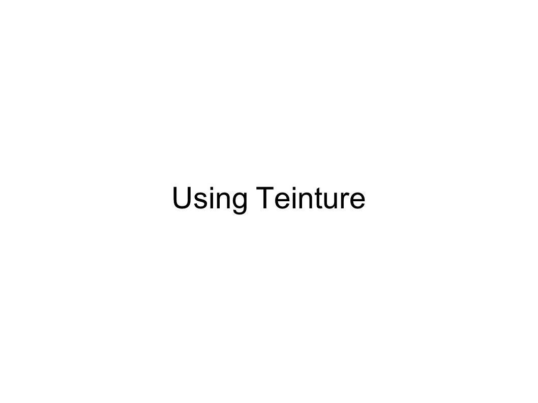 Using Teinture