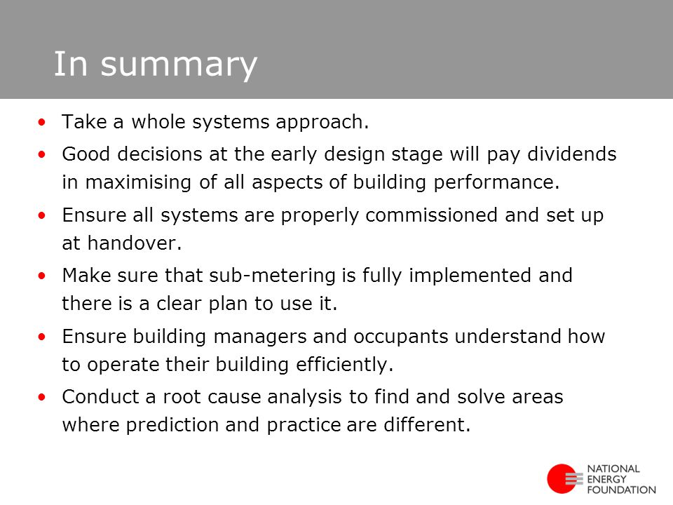 In summary Take a whole systems approach.