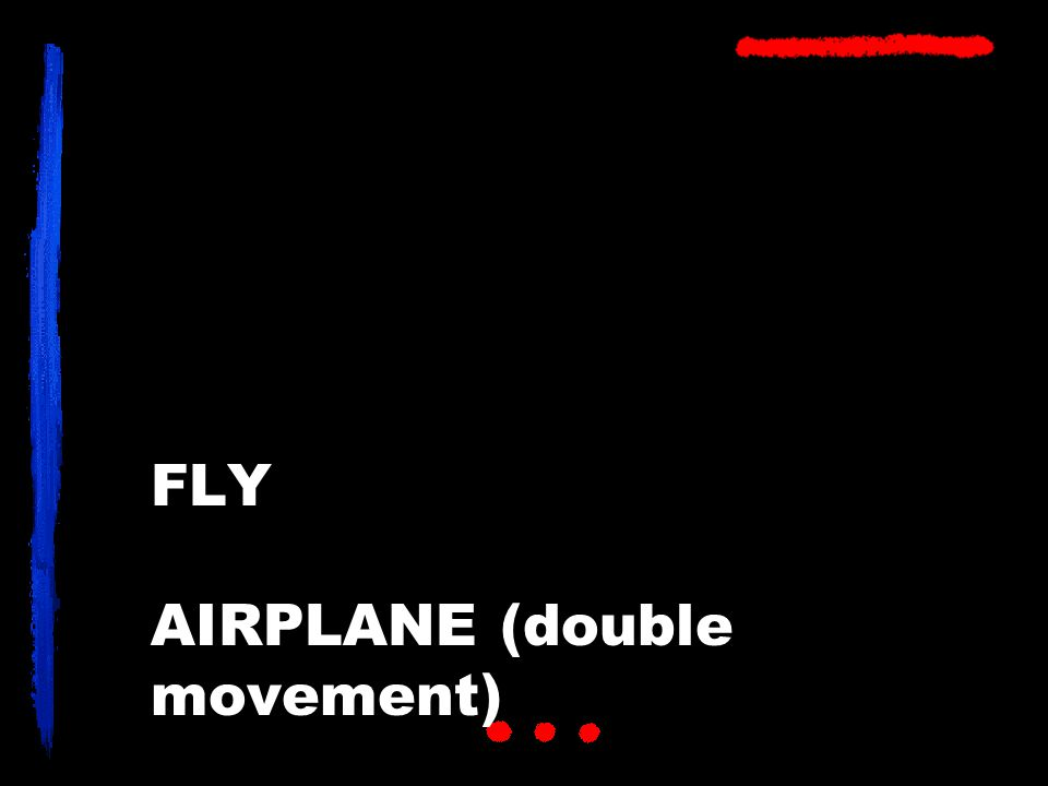 FLY AIRPLANE (double movement)