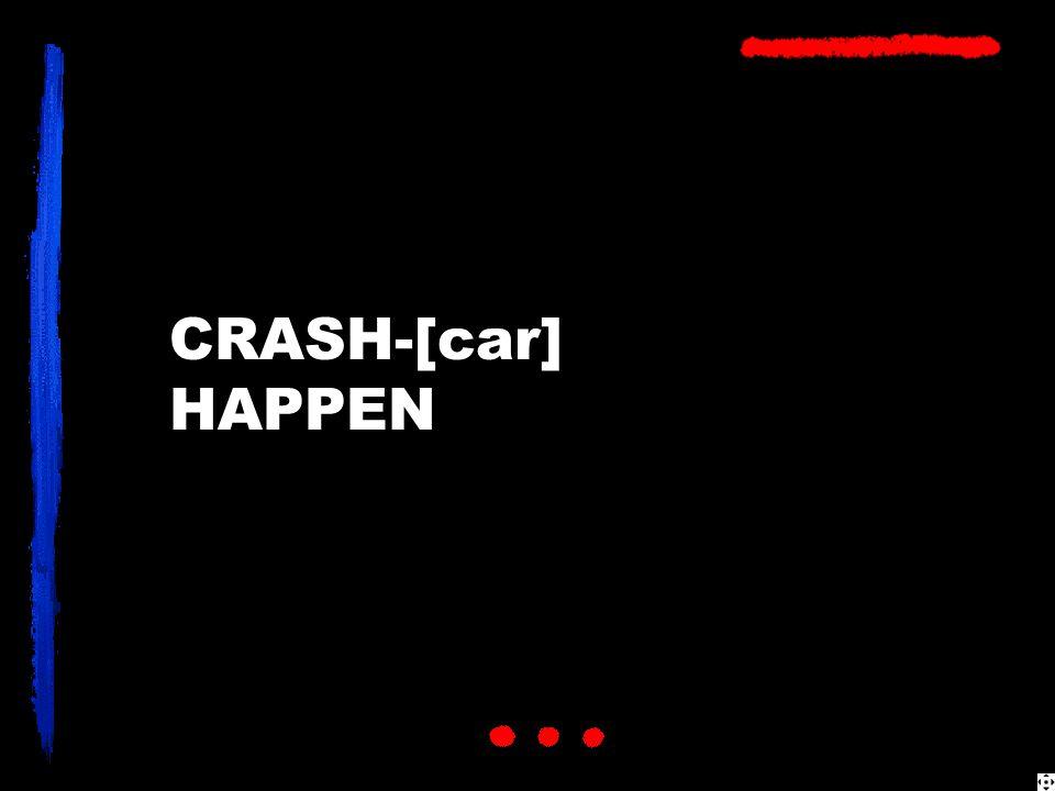 CRASH-[car] HAPPEN