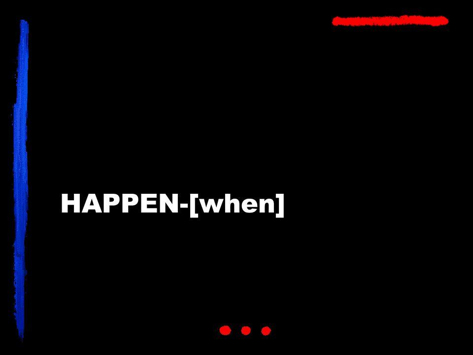 HAPPEN-[when]