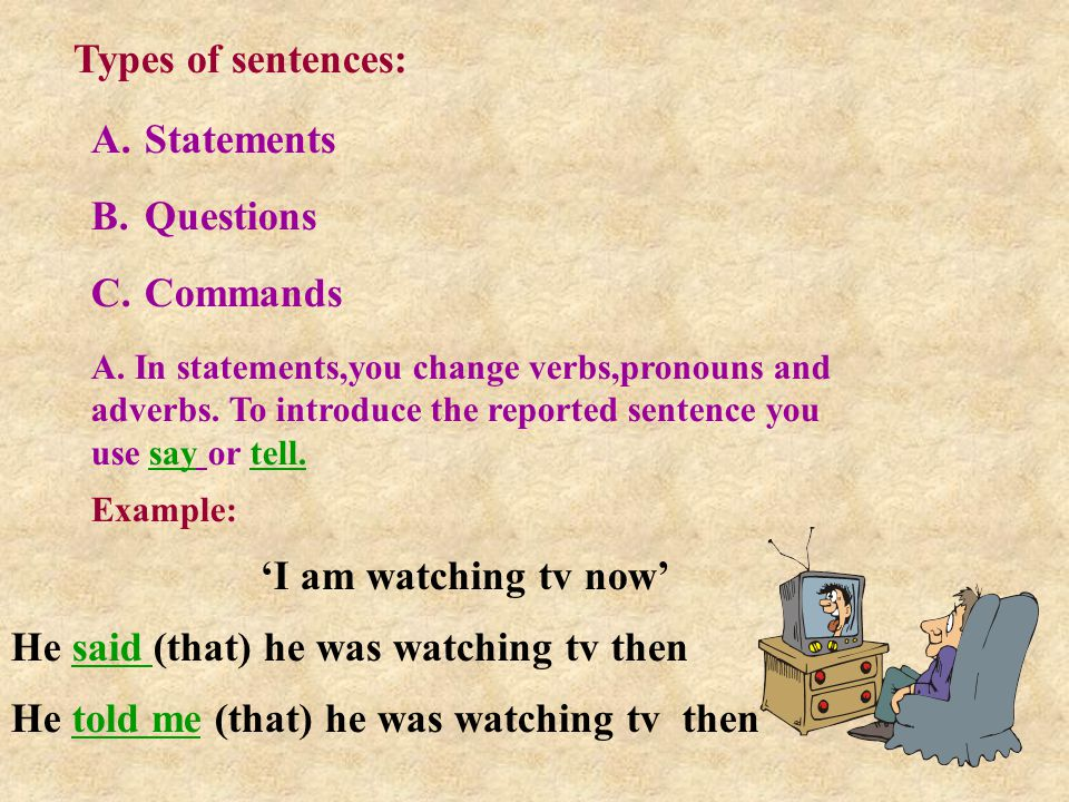 Types of sentences: A.Statements B.Questions C.Commands A.