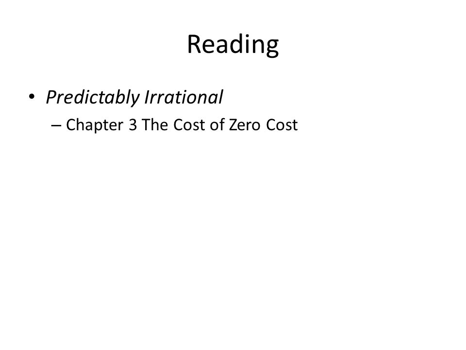 Reading Predictably Irrational – Chapter 3 The Cost of Zero Cost