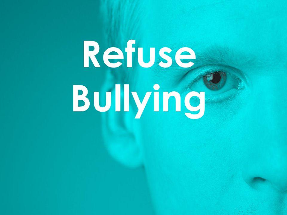 Refuse Bullying