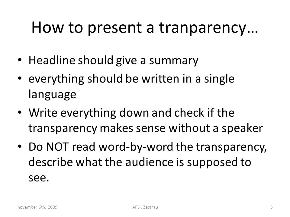 How to present a tranparency… Do speak freely, do NOT use notes.