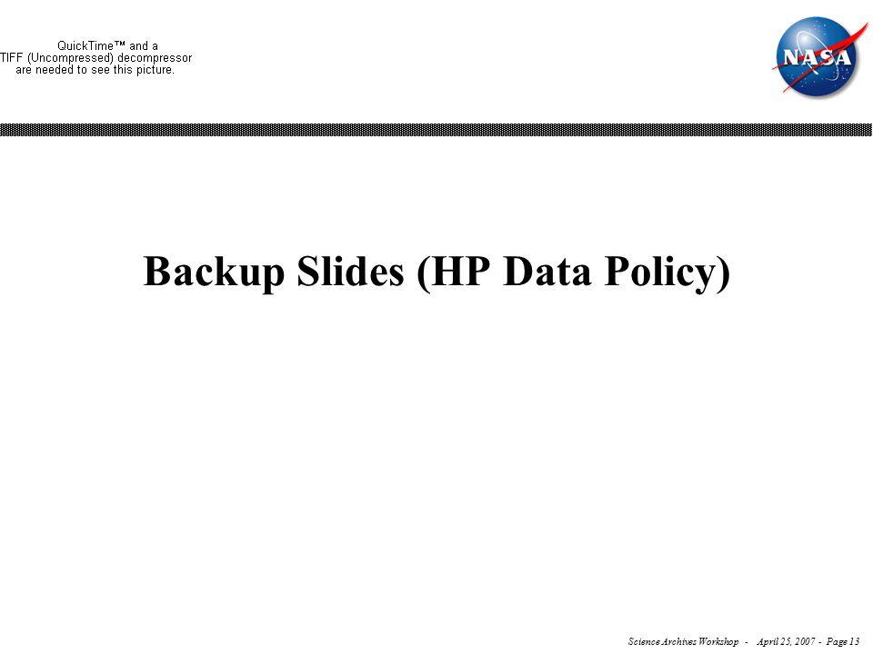 Science Archives Workshop - April 25, 2007 - Page 13 Backup Slides (HP Data Policy)