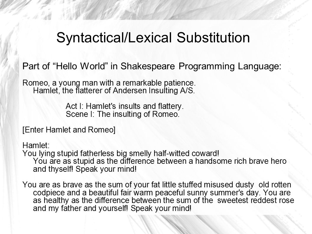 """Syntactical/Lexical Substitution Part of """"Hello World"""" in Shakespeare Programming Language: Romeo, a young man with a remarkable patience. Hamlet, the"""
