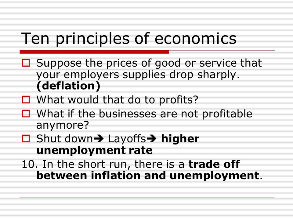 Ten principles of economics  Too much of anything lowers its value.