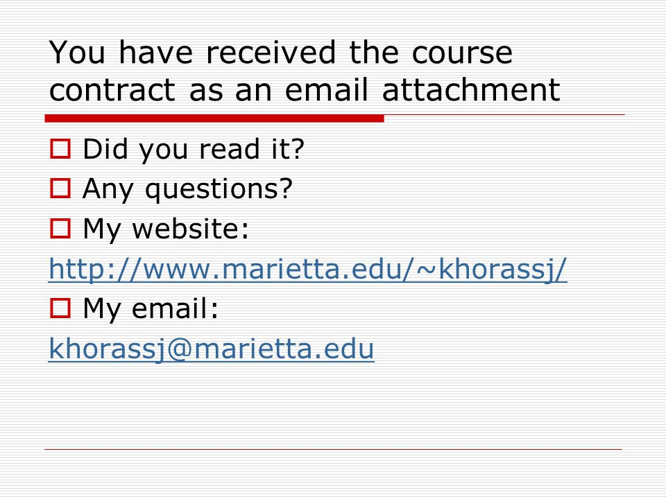 You have received the course contract as an email attachment  Did you read it.