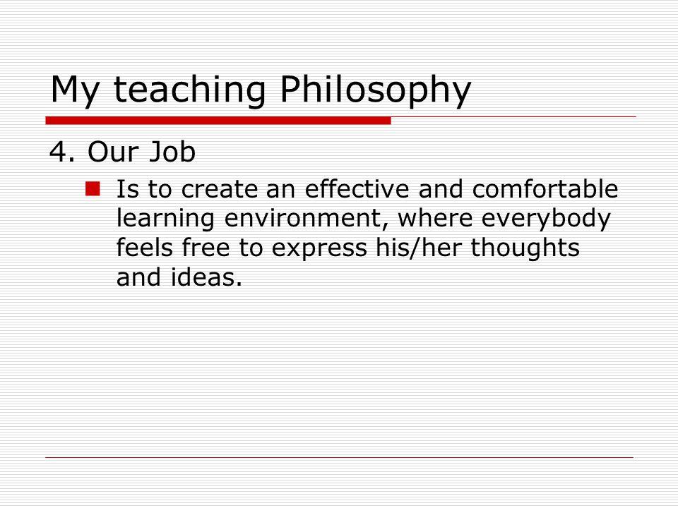 My teaching Philosophy 4.