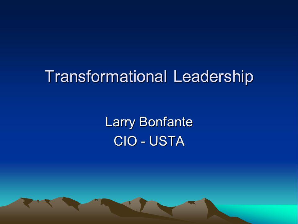 Transformational Leadership Larry Bonfante CIO - USTA