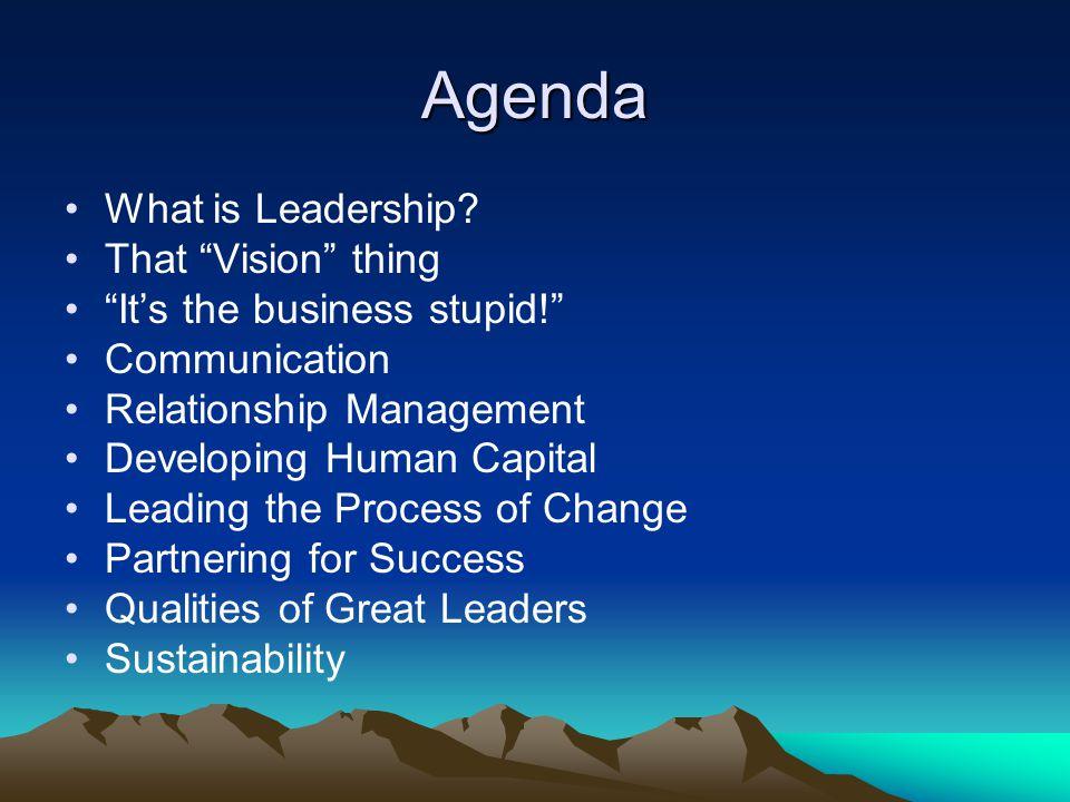 Agenda What is Leadership.
