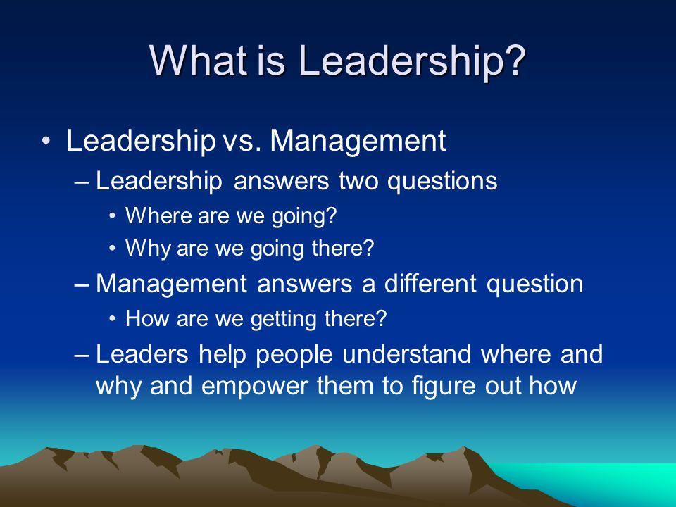 What is Leadership. Leadership vs.