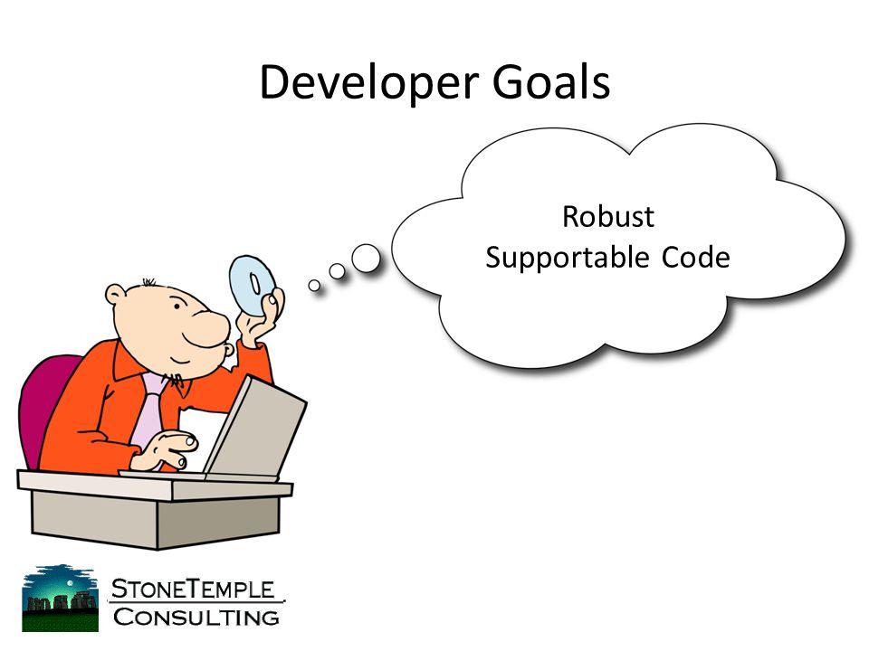 Developer Goals Robust Supportable Code