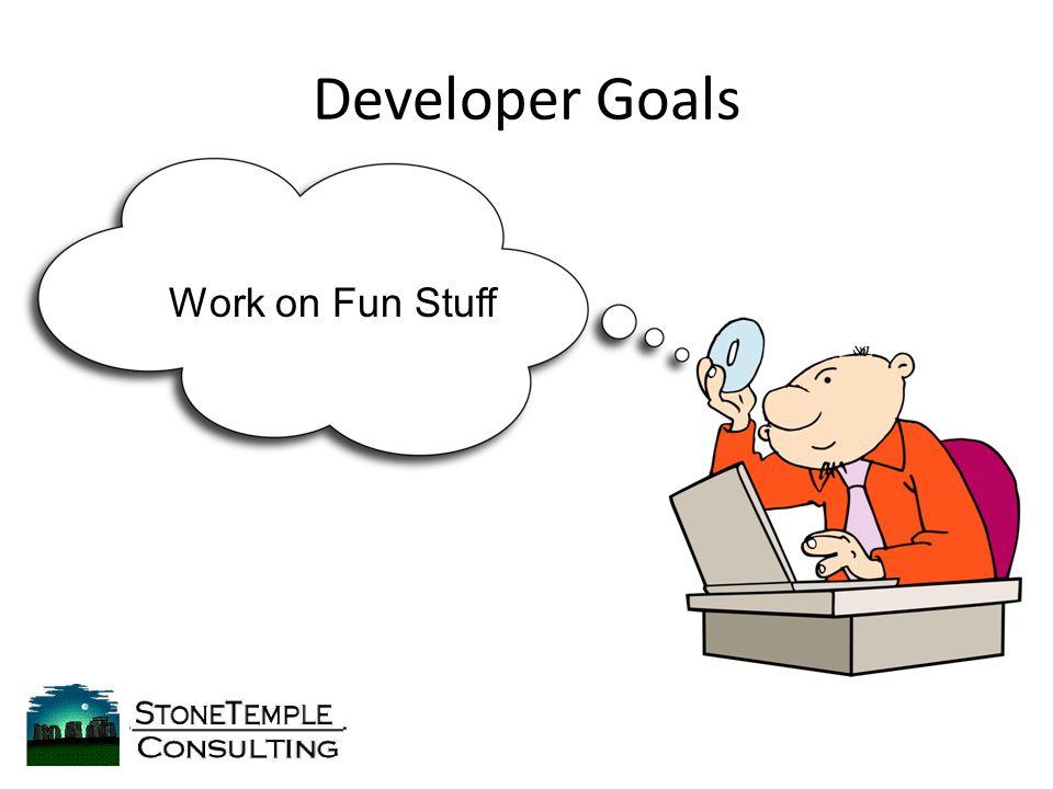 Developer Goals Work on Fun Stuff