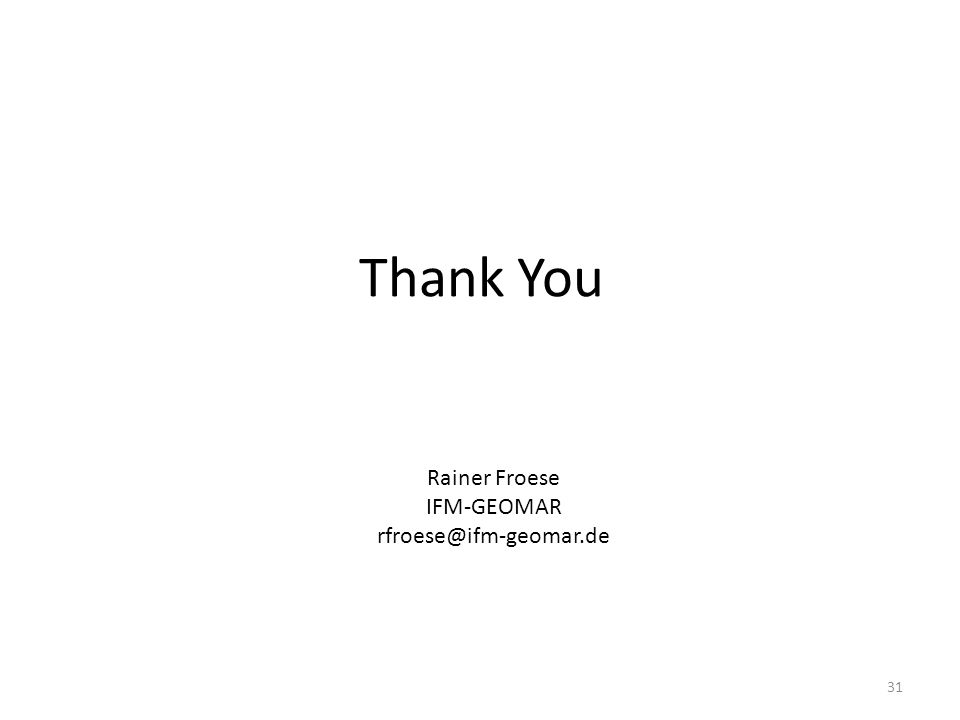 Thank You 31 Rainer Froese IFM-GEOMAR rfroese@ifm-geomar.de