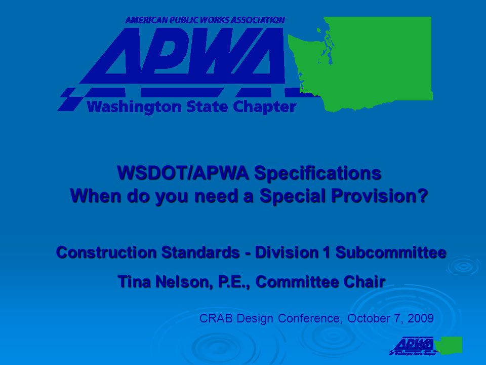 WSDOT/APWA Specifications Special Provisions  Who?  What?  Where?  When?
